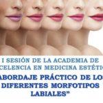 """1ª Sesión de la Academia de Excelencia en Medicina Estética: """"Abordaje práctico de los diferentes morfotipos labiales""""."""